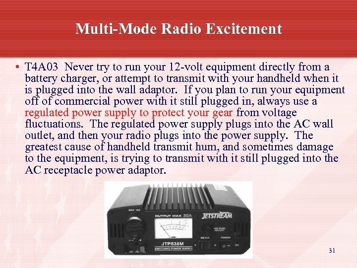 Multi-Mode Radio Excitement • T 4 A 03 Never try to run your 12