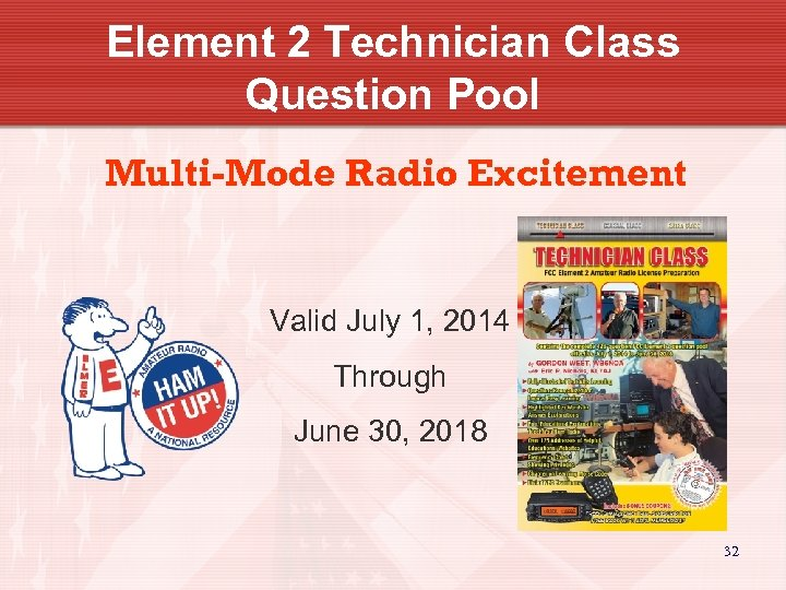 Element 2 Technician Class Question Pool Multi-Mode Radio Excitement Valid July 1, 2014 Through