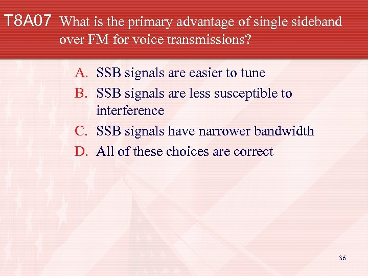 T 8 A 07 What is the primary advantage of single sideband over FM