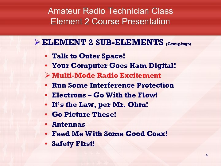Amateur Radio Technician Class Element 2 Course Presentation Ø ELEMENT 2 SUB-ELEMENTS (Groupings) •