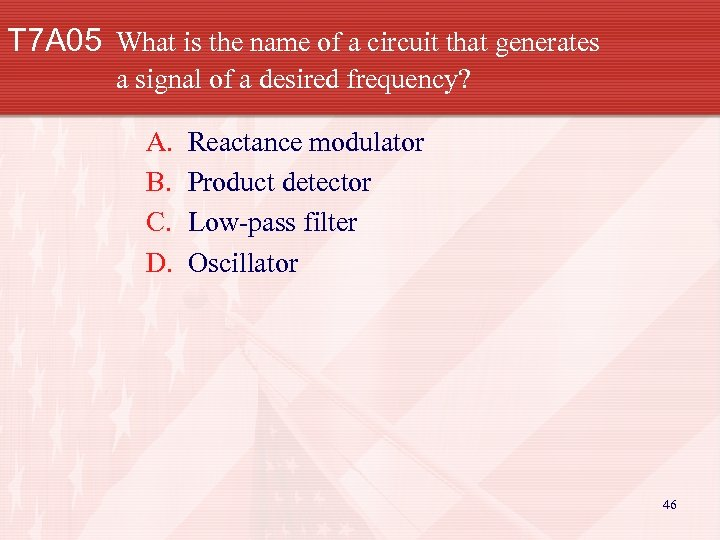 T 7 A 05 What is the name of a circuit that generates a