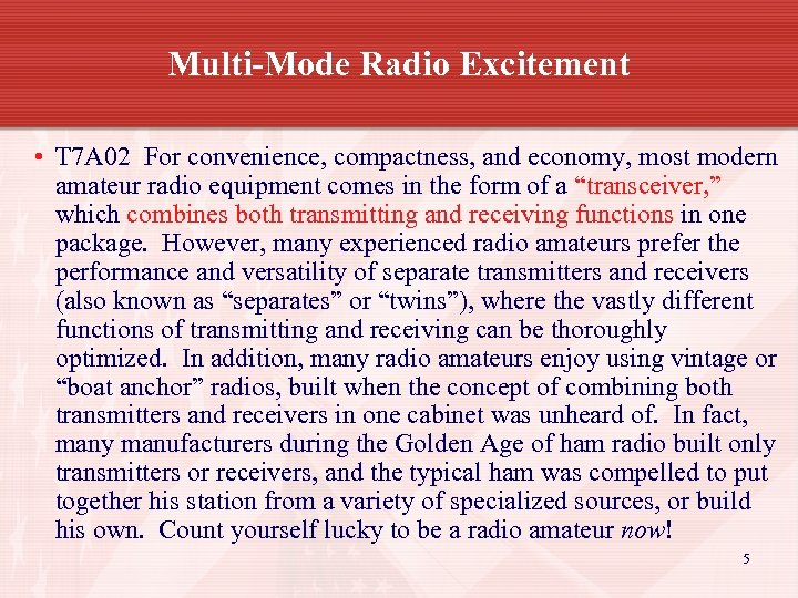Multi-Mode Radio Excitement • T 7 A 02 For convenience, compactness, and economy, most