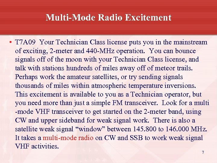 Multi-Mode Radio Excitement • T 7 A 09 Your Technician Class license puts you