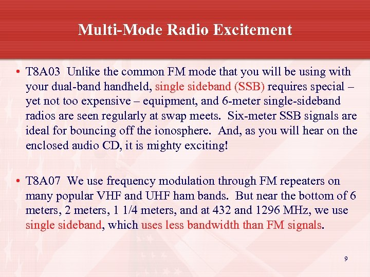 Multi-Mode Radio Excitement • T 8 A 03 Unlike the common FM mode that