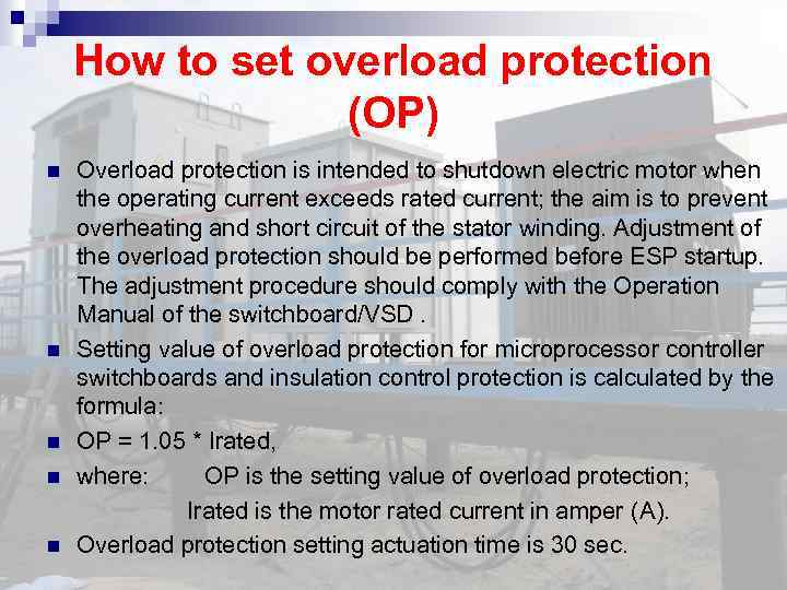 How to set overload protection (OP) Overload protection is intended to shutdown electric motor