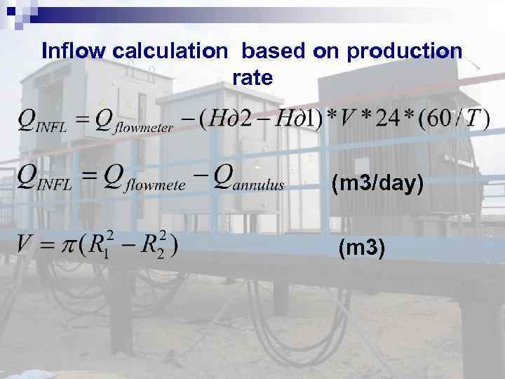 Inflow calculation based on production rate (m 3/day) (m 3)