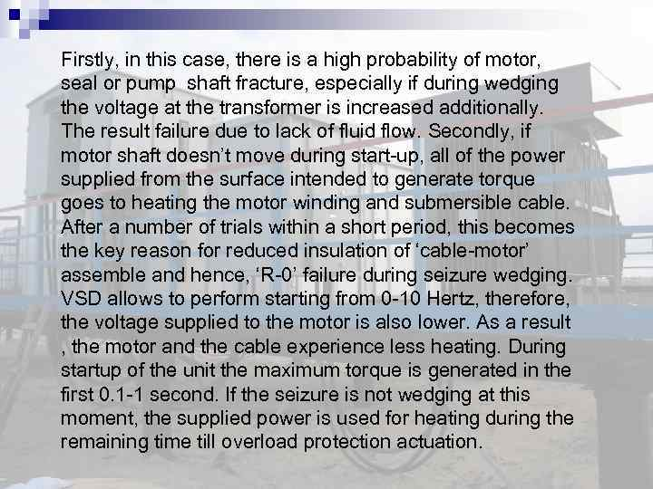 Firstly, in this case, there is a high probability of motor, seal or pump