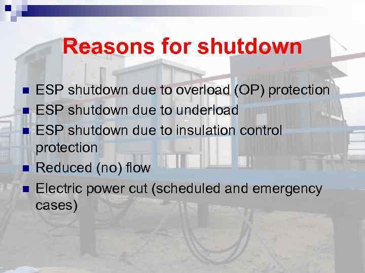Reasons for shutdown ESP shutdown due to overload (OP) protection ESP shutdown due to
