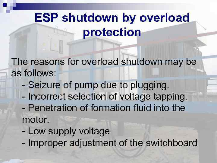 ESP shutdown by overload protection The reasons for overload shutdown may be as follows: