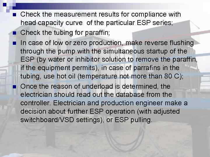 Check the measurement results for compliance with head capacity curve of the particular