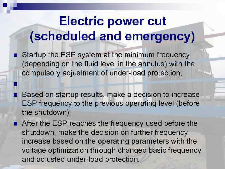 Electric power cut (scheduled and emergency) Startup the ESP system at the minimum frequency