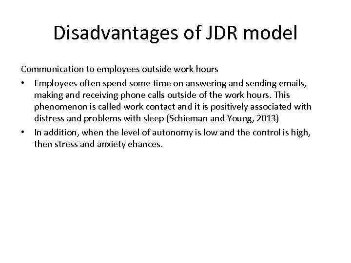 Disadvantages of JDR model Communication to employees outside work hours • Employees often spend