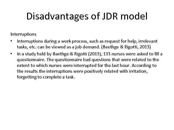 Disadvantages of JDR model Interruptions • Interruptions during a work process, such as request