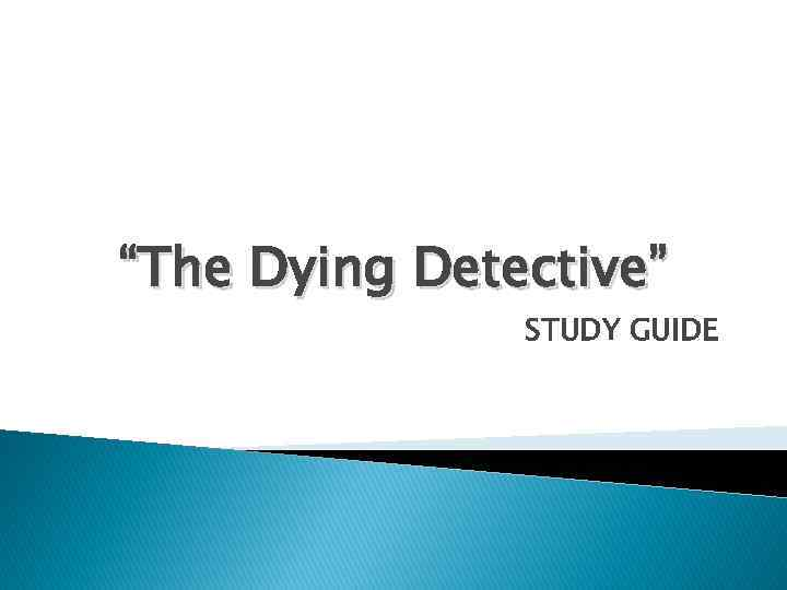 """""""The Dying Detective"""" STUDY GUIDE"""