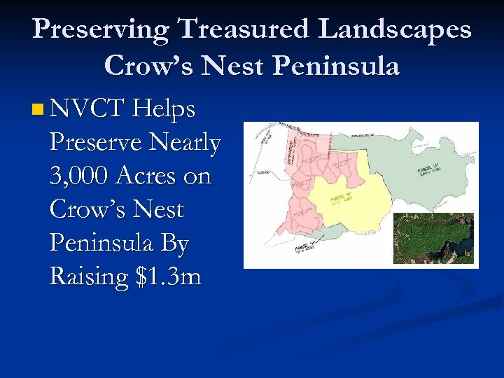 Preserving Treasured Landscapes Crow's Nest Peninsula n NVCT Helps Preserve Nearly 3, 000 Acres