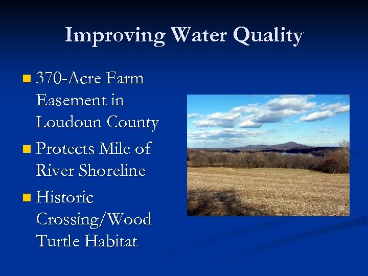 Improving Water Quality n 370 -Acre Farm Easement in Loudoun County n Protects Mile