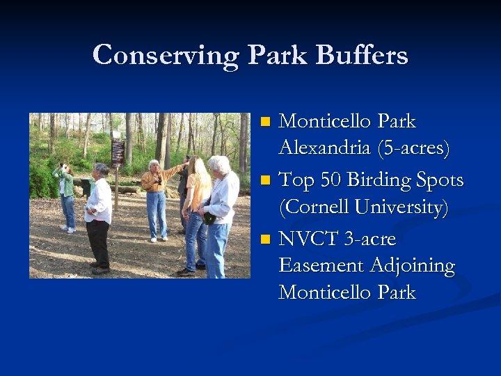 Conserving Park Buffers Monticello Park Alexandria (5 -acres) n Top 50 Birding Spots (Cornell