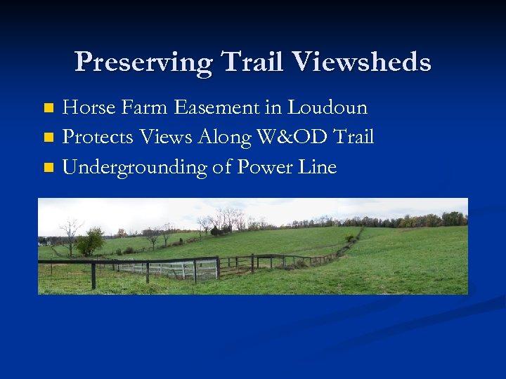 Preserving Trail Viewsheds n n n Horse Farm Easement in Loudoun Protects Views Along