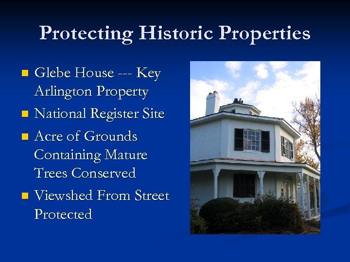 Protecting Historic Properties Glebe House --- Key Arlington Property n National Register Site n