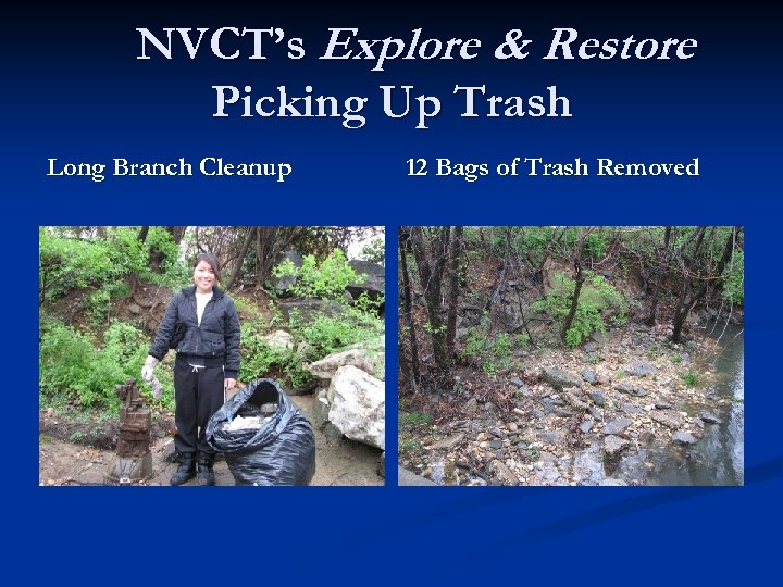 NVCT's Explore & Restore Picking Up Trash Long Branch Cleanup 12 Bags of Trash