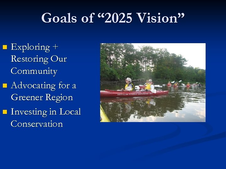"""Goals of """" 2025 Vision"""" Exploring + Restoring Our Community n Advocating for a"""