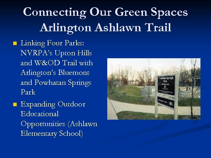 Connecting Our Green Spaces Arlington Ashlawn Trail n n Linking Four Parks: NVRPA's Upton