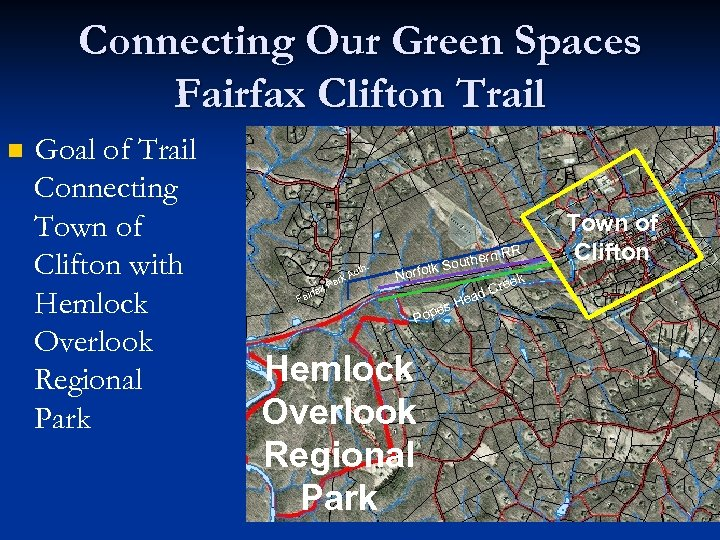 Connecting Our Green Spaces Fairfax Clifton Trail n Goal of Trail Connecting Town of