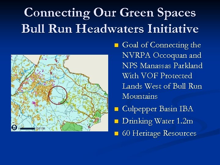 Connecting Our Green Spaces Bull Run Headwaters Initiative n n Goal of Connecting the