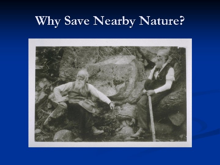 Why Save Nearby Nature?