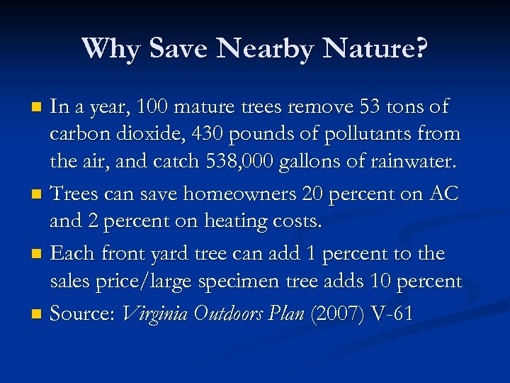 Why Save Nearby Nature? In a year, 100 mature trees remove 53 tons of