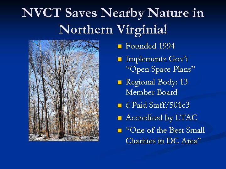 NVCT Saves Nearby Nature in Northern Virginia! n n n Founded 1994 Implements Gov't