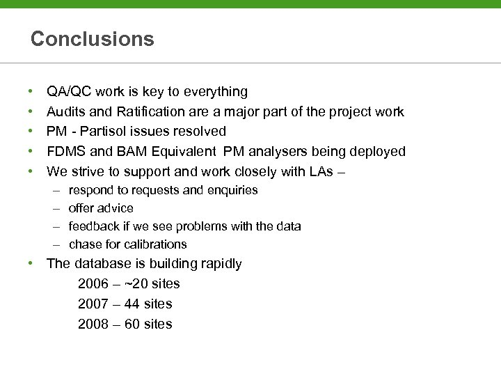 Conclusions • • • QA/QC work is key to everything Audits and Ratification are