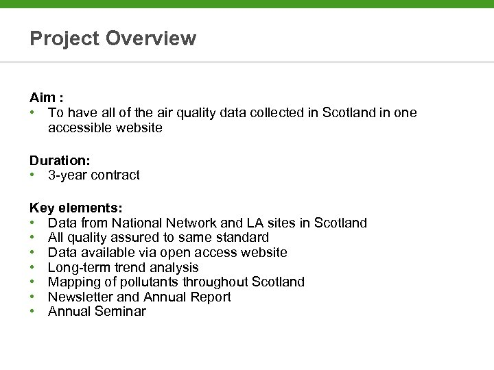 Project Overview Aim : • To have all of the air quality data collected