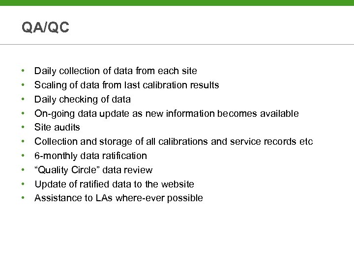 QA/QC • • • Daily collection of data from each site Scaling of data