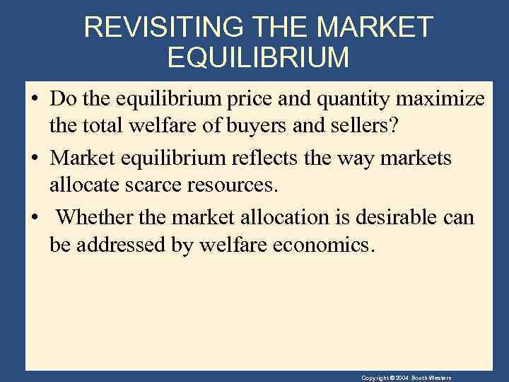 REVISITING THE MARKET EQUILIBRIUM • Do the equilibrium price and quantity maximize the total