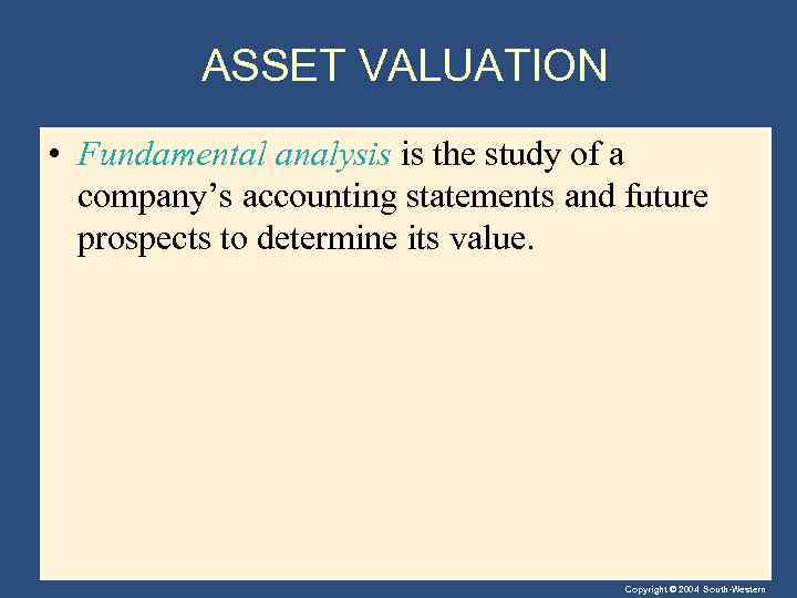 ASSET VALUATION • Fundamental analysis is the study of a company's accounting statements and