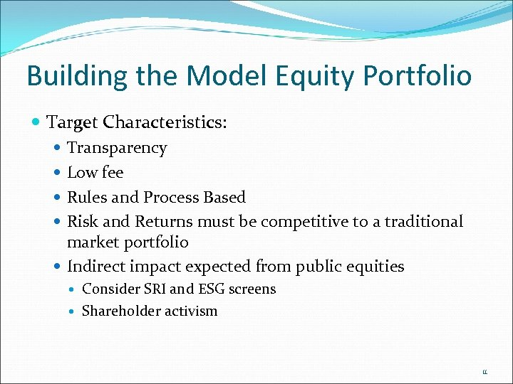 Building the Model Equity Portfolio Target Characteristics: Transparency Low fee Rules and Process Based