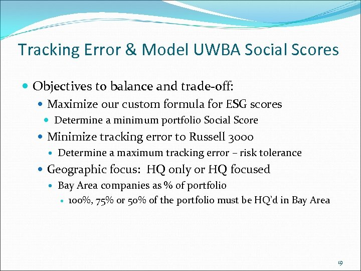 Tracking Error & Model UWBA Social Scores Objectives to balance and trade-off: Maximize our