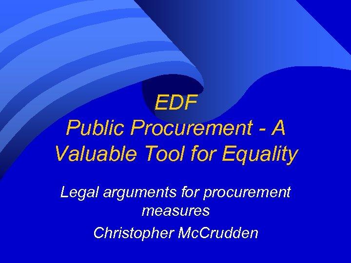 EDF Public Procurement - A Valuable Tool for Equality Legal arguments for procurement measures