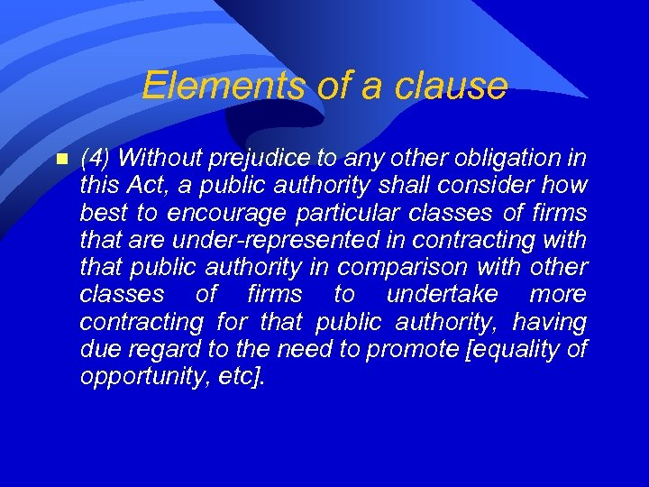 Elements of a clause n (4) Without prejudice to any other obligation in this