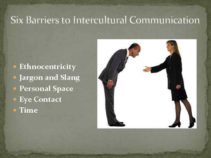 INTERCULTURAL COMMUNICATION The subject of my study