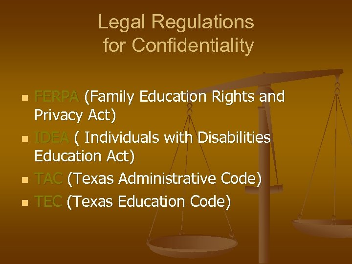 Legal Regulations for Confidentiality n n FERPA (Family Education Rights and Privacy Act) IDEA