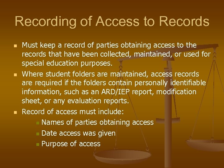 Recording of Access to Records n n n Must keep a record of parties