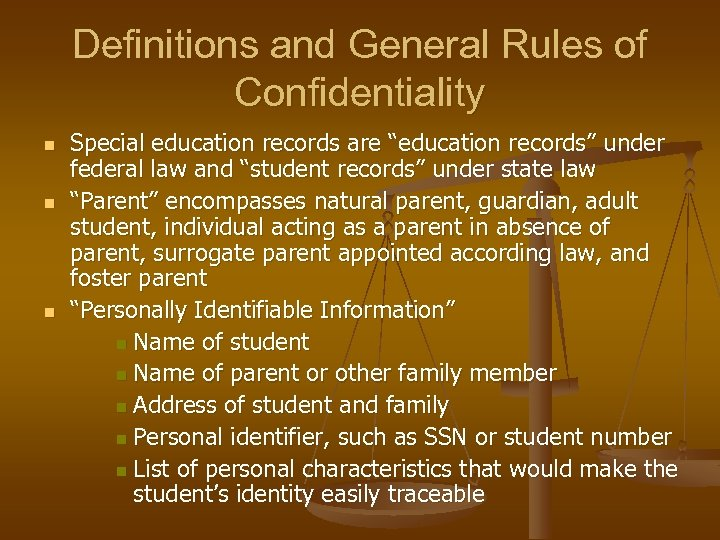 """Definitions and General Rules of Confidentiality n n n Special education records are """"education"""