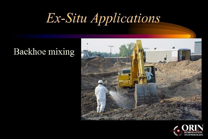 Ex-Situ Applications Backhoe mixing