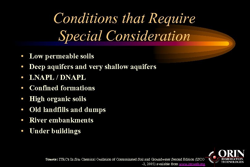 Conditions that Require Special Consideration • • Low permeable soils Deep aquifers and very