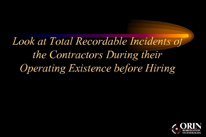 Look at Total Recordable Incidents of the Contractors During their Operating Existence before Hiring