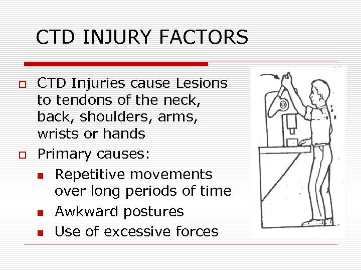 CTD INJURY FACTORS o o CTD Injuries cause Lesions to tendons of the neck,