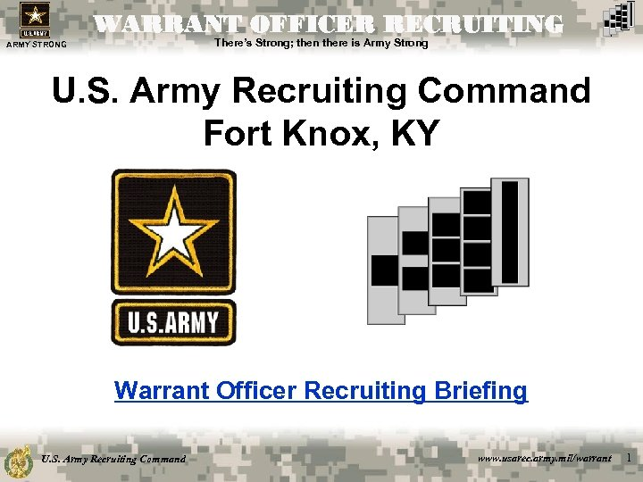 WARRANT OFFICER RECRUITING There's Strong; then there is Army Strong ARMY STRONG U. S.