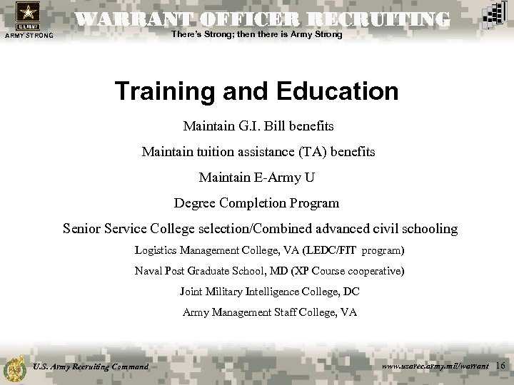 WARRANT OFFICER RECRUITING There's Strong; then there is Army Strong ARMY STRONG Training and